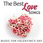 The Best Love Songs. Music For Valentine´s Day by Various Artists