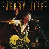 A Man Must Carry On by Jerry Jeff Walker
