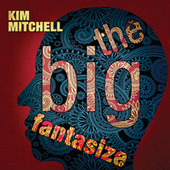 The Big Fantasize by Kim Mitchell