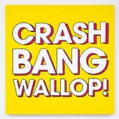 Crash, Bang, Wallop by Logistics