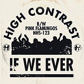 If We Ever by High Contrast