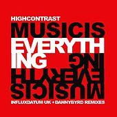 Music Is Everything (Remixes) by High Contrast