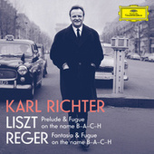 Liszt: Prelude and Fugue on the name B-A-C-H, S. 260; Reger: Fantasie und Fuge über B-A-C-H, Op. 46 von Karl Richter