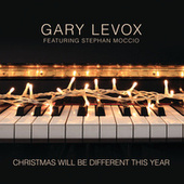 Christmas Will Be Different This Year by Gary Levox