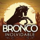 Inolvidable de Bronco