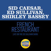 French Restaurant (Live On The Ed Sullivan Show, February 28, 1971) by Sid Caesar
