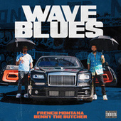 Wave Blues (feat. Benny the Butcher) by French Montana