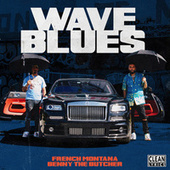 Wave Blues (feat. Benny the Butcher) di French Montana