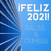 ¡Feliz 2021! Salsa & Cumbia by Various Artists