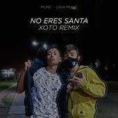 No Eres Santa (Xoto Remix) by More