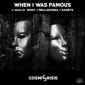 When I Was Famous EP by Cosmic Crisis