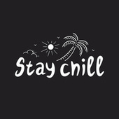 Stay Chill fra Various Artists