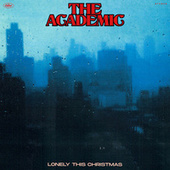 Lonely This Christmas by The Academic