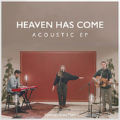 Heaven Has Come (Acoustic EP) by Sovereign Grace Music