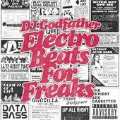Electro Beats for Freaks by DJ Godfather