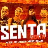 Senta Senta (feat. MC GW & Mc Larissa) (Brega Funk) by Mc Menso e Miguel