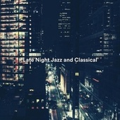 Late Night Jazz and Classical de Various Artists