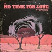 No Time for Love (Feat. Sammie) by DL