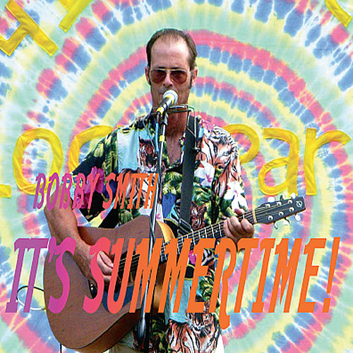 It's Summertime! by Bobby Smith