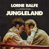Jungleland (Original Motion Picture Score) by Lorne Balfe