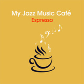 My Jazz Music Café  - Espresso von Various Artists