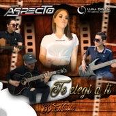 Te Elegí a Ti by Grupo Aspecto