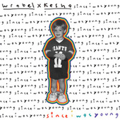 since i was young (with kesha) by Wrabel