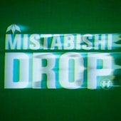 Drop by Mistabishi
