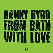 From Bath With Love by Danny Byrd