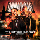 Onnat Car (Remix) (feat. G Herbo, Calboy, Bump J) by Lilgslim