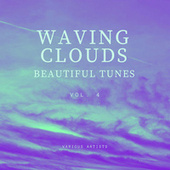 Waving Clouds (Beautiful Tunes), Vol. 4 by Various Artists