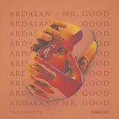 Mr. Good Remixes von Ardalan