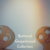 Buttered Gingerbread Collection de The Four Pennies, Rosemary Clooney, Percy Faith