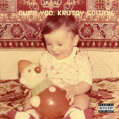 Dump YOD: Krutoy Edition de Your Old Droog