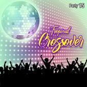 Tropical Crossover Party, Vol. 15 by German Garcia