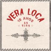 Vera Loca: 18 anos Ao Vivo (Ao Vivo) de Vera Loca