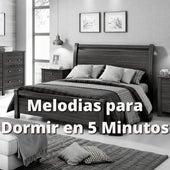 Melodias para Dormir en 5 Minutos von Jacob