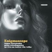 Enigmascope: Temas Executados pelos Retrofoguetes ao Vivo no Teatro Vila Velha by Retrofoguetes