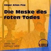 Die Maske des roten Todes (Ungekürzt) von Edgar Allan Poe