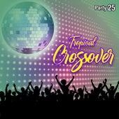 Tropical Crossover Party, Vol. 25 von German Garcia