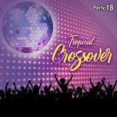 Tropical Crossover Party, Vol. 18 de Varios Artistas