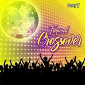 Tropical Crossover Party, Vol. 7 von German Garcia