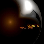 Frau 2020, Pt. 1 de I-Robots