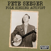 Folk Singing Activist by Pete Seeger