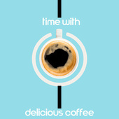 Time with Delicious Coffee – Jazz Instrumental Music 2020 von Relaxing Instrumental Music