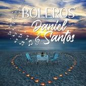 Boleros Daniel Santos by Daniel Santos