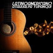 Latinoamericano Atahualpa Yupanqui de Atahualpa Yupanqui