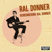 Remembering Ral Donner by Ral Ronner