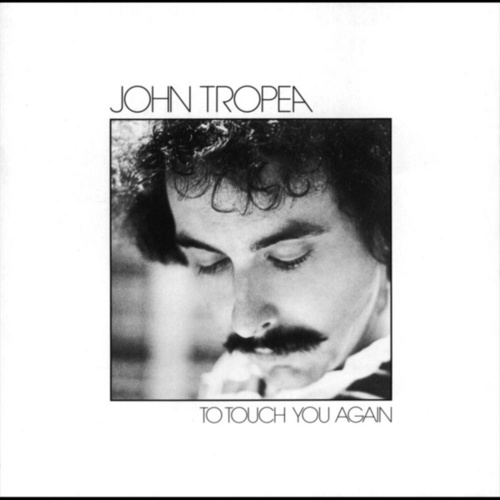 To Touch You Again by John Tropea