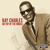 On Top of the World by Ray Charles